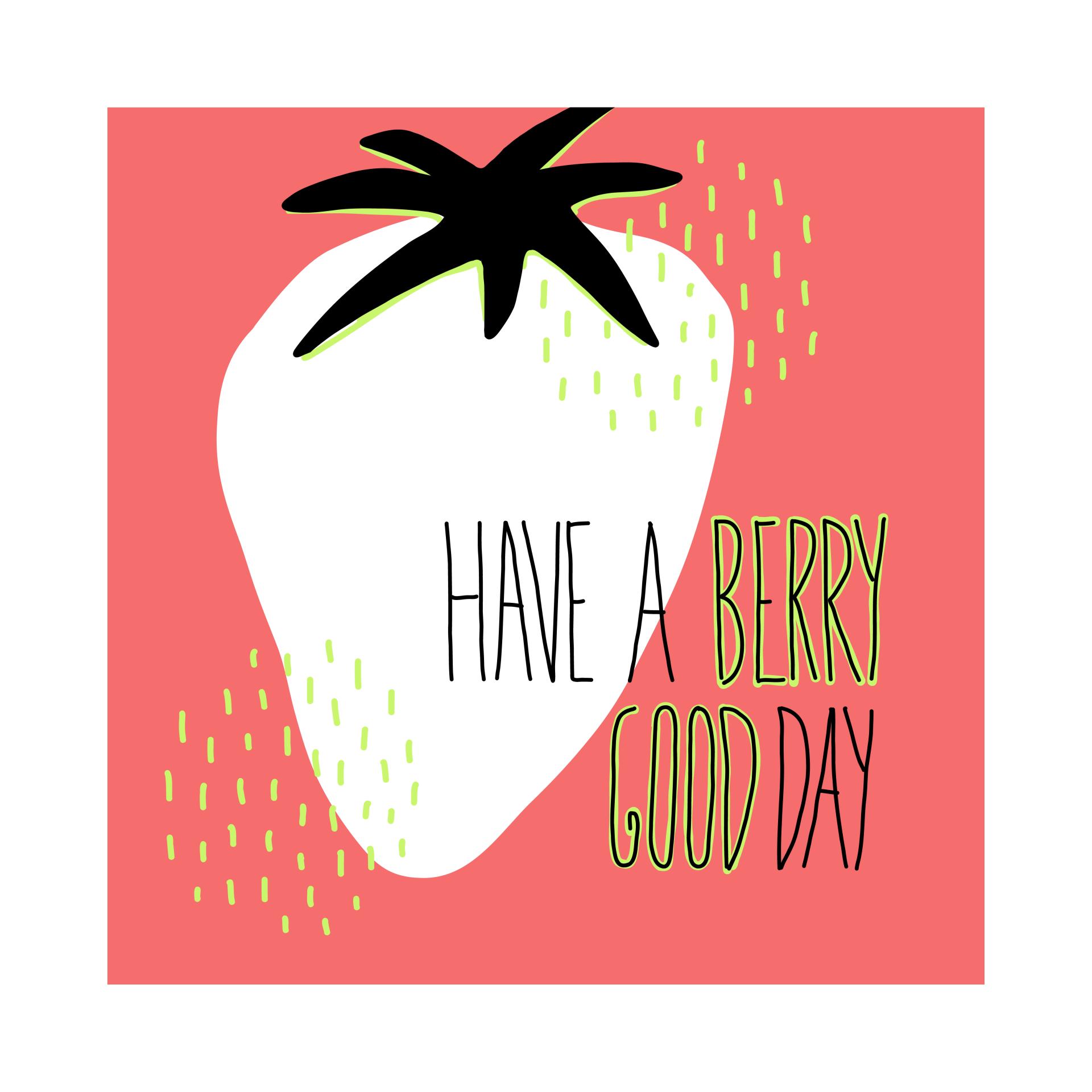 """illustration. hintergrund rot. eine weiße erdbeere ohne kerne mit schwarzen blättern, die schatten sind strahlend grün. zwei grafikelemente mit vielen kleinen strichen sind links unten & rechts oben gesetzt. rechts steht """"have a berry good day"""""""